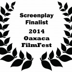 laurels screenplay finalist 2014 Oaxaca FF